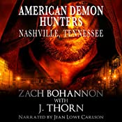 American Demon Hunters: Nashville, Tennessee: An American Demon Hunters Novella | J. Thorn, Zach Bohannon