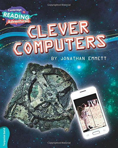 Clever Computers Turquoise Band (Cambridge Reading Adventures) ebook