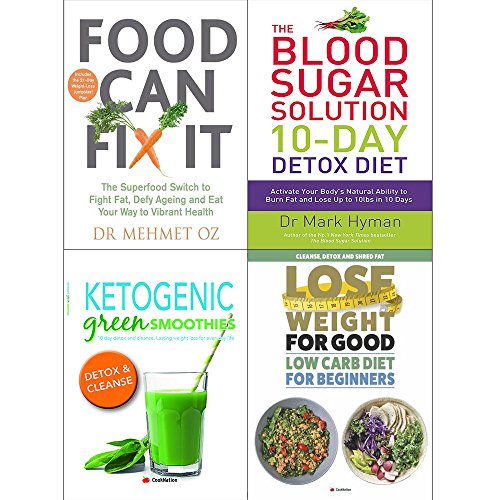 Food can fix it, 10 day detox diet, ketogenic green smoothies and lose weight for good low carb 4 books collection set