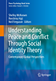 Understanding Peace and Conflict Through Social Identity Theory: Contemporary Global Perspectives (Peace Psychology Book Series)