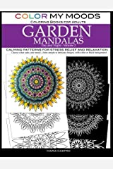 Color My Moods Coloring Books for Adults, Day and Night Garden Mandalas (Volume 2): Calming patterns for stress relief and relaxation to help cope ... mind, art for creative expression and for fun Paperback