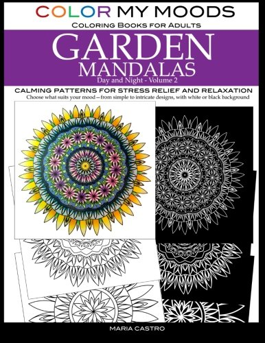Color My Moods Coloring Books for Adults, Day and Night Garden Mandalas (Volume 2)