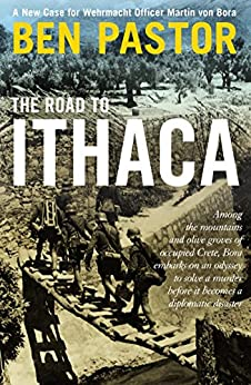 The Road to Ithaca (Martin Bora) by [Pastor, Ben]