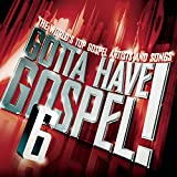 : Gotta Have Gospel Vol. 6