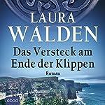 Das Versteck am Ende der Klippen | Laura Walden