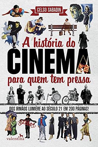 A história do cinema para quem tem pressa: Dos Irmãos Lumière ao Século 21 em 200 Páginas! (Série Para quem Tem Pressa)