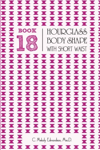 Book 18 - Hourglass Body Shape with a Short-Waist (Your Body Shape by Waistplacement)