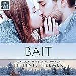Bait | Tiffinie Helmer