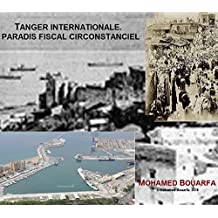 TANGER INTERNATIONALE. pARADIS FISCAL CIRCONSTANCIEL (French Edition)