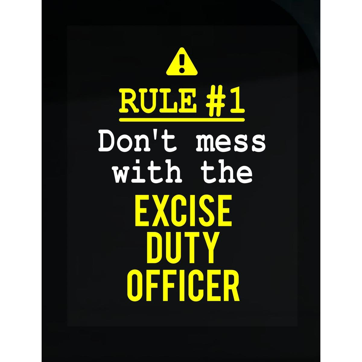 Don't Mess With The Excise Duty Officer - Sticker by This Gift Rocks !