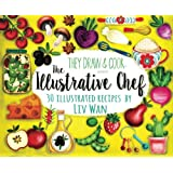 The Illustrative Chef: 30 Illustrated Recipes (TDAC Single Artist Series) (Volume 5)