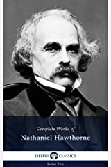 Delphi Complete Works of Nathaniel Hawthorne (Illustrated) Kindle Edition
