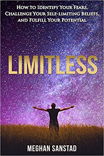 Download PDF Limitless - How to Identify Your Fears, Challenge Your Self-limiting Beliefs, and Fulfill Your Potential
