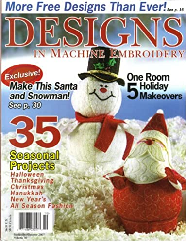 Read online Designs in Machine Embroidery Magazine September/October 2007 Volume 46 PDF, azw (Kindle), ePub, doc, mobi