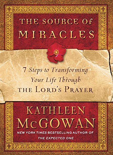 The Source of Miracles: 7 Steps to Transforming Your Life Through the Lord's Prayer (1439137722) Amazon Price History, Amazon Price Tracker