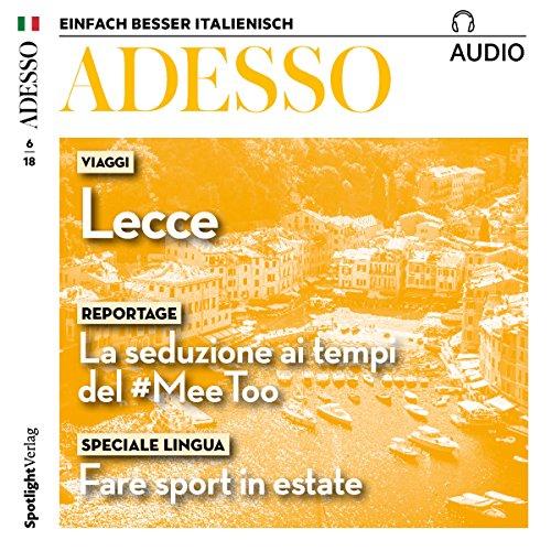 Adesso Audio. 6/2018: Italienisch lernen Audio - Das perfekte Wochenende