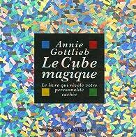 Le Cube magique par Annie Gottlieb