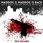 Maddog Is Back!: A Mike Murdock Mystery | Tom Golabek