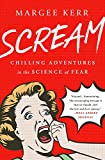 Image of Scream: Chilling Adventures in the Science of Fear