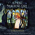 A Most Magical Girl Audiobook by Karen Foxlee Narrated by Jayne Entwistle