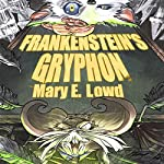 Frankenstein's Gryphon | Mary E. Lowd