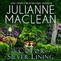 The Color of a Silver Lining Audiobook by Julianne MacLean Narrated by Jennifer O'Donnell, Samara Naeymi, Graham Halstead