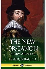 The New Organon (Novum Organum) (Hardcover) Hardcover