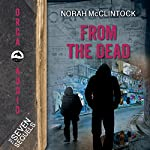 From the Dead: The Seven Sequels | Norah McClintock