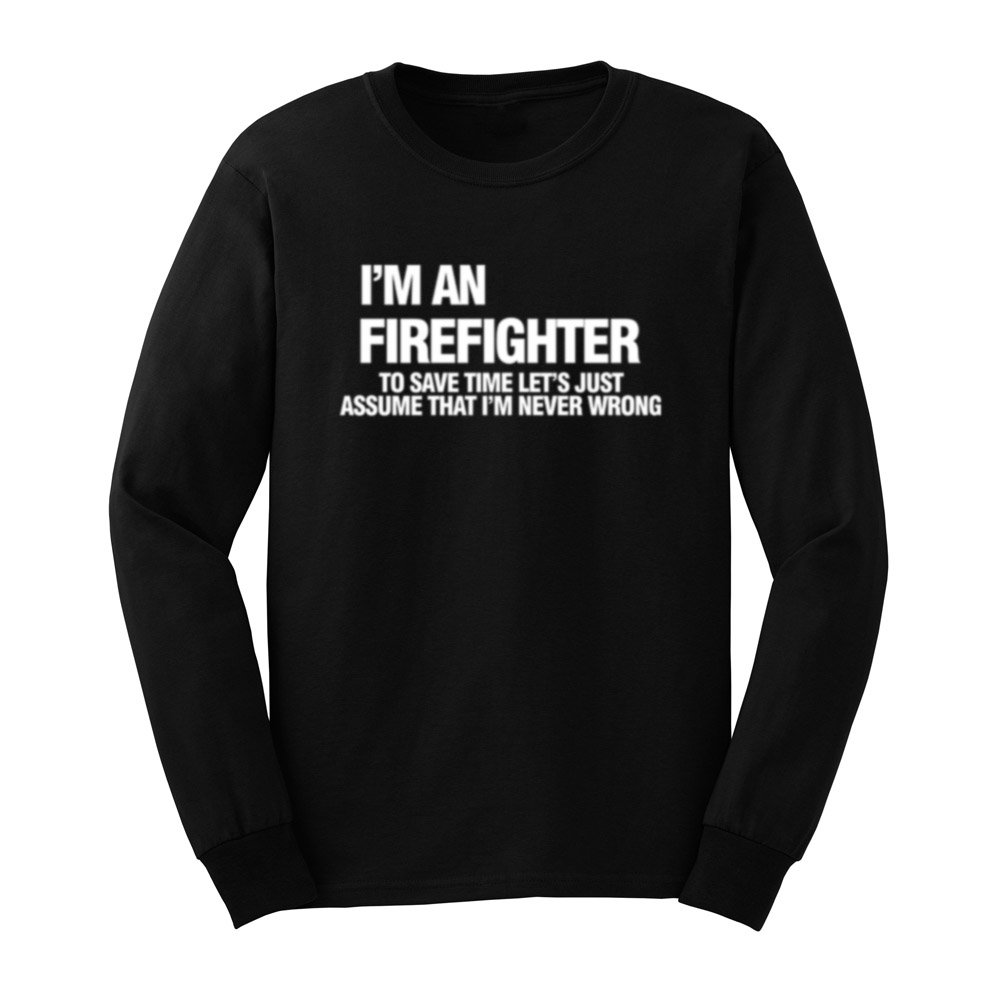 Loo Show S I Am An Firefighter Funny Fire Gift T Shirts Tee