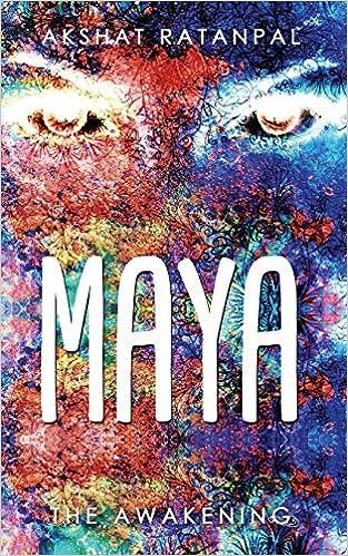 Maya — The Awakening by Akshat Ratanpal
