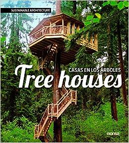 buy tree houses casas en los arboles sustainable architecture book online at low prices in india tree houses casas en los arboles sustainable - Casas En Los Arboles