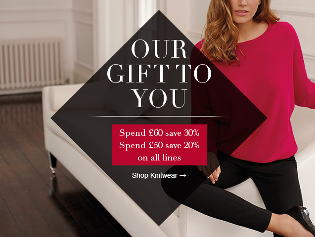 Our Gift to You Spend £60 save 30%, Spend £50 save 20% on all lines