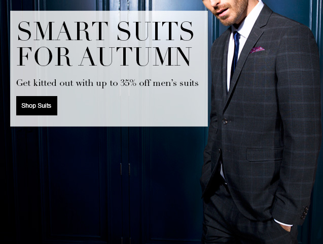 SMART SUITS FOR AUTUMN Get kitted out with up to 35% off mens suits