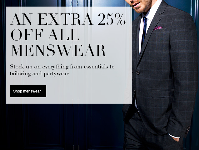 An Extra 25% off All Menswear