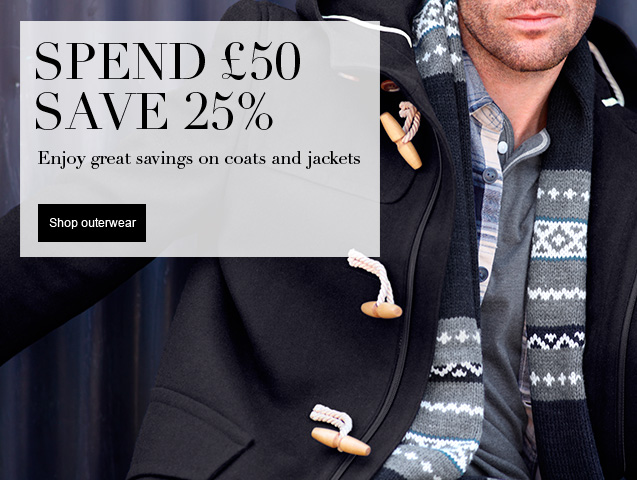 Spend £50 Save 25% Enjoy great savings on coats and jackets