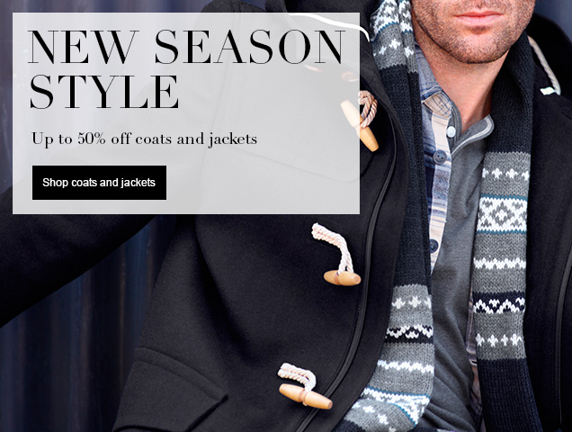 NEW SEASON STYLE up to 50% off coats and jackets