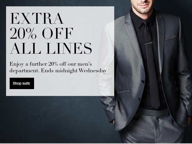 20% Off Everything for Two Days Only - Ends Wednesday at Midnight Enjoy a further 20% off mens Suits