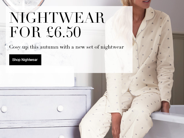 Nightwear for £6.50 Cosy up this Autumn with a new set of nightwear