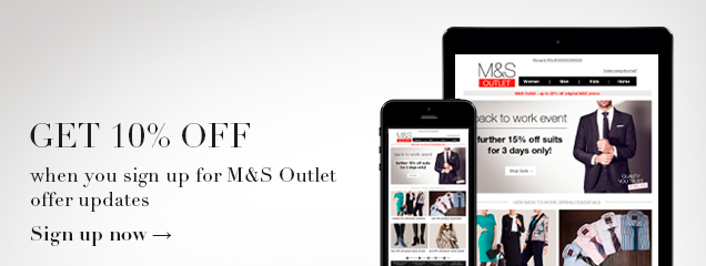 Get 10% Off when you sign up for M&S Outlet offer updates
