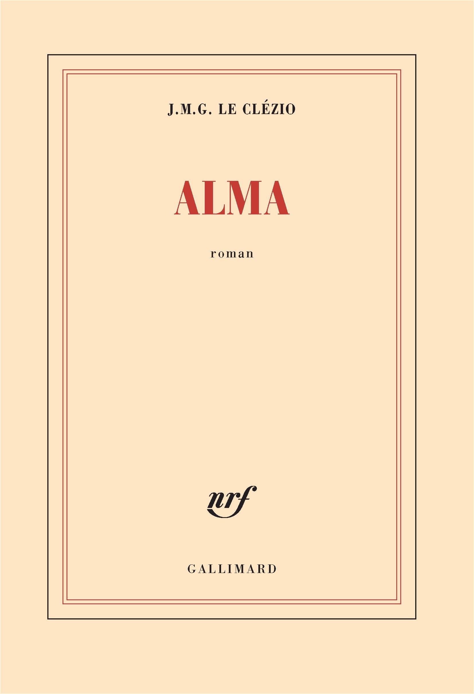 Alma (Rentrée Littérature 2017) - Le Clézio,J. M. G.