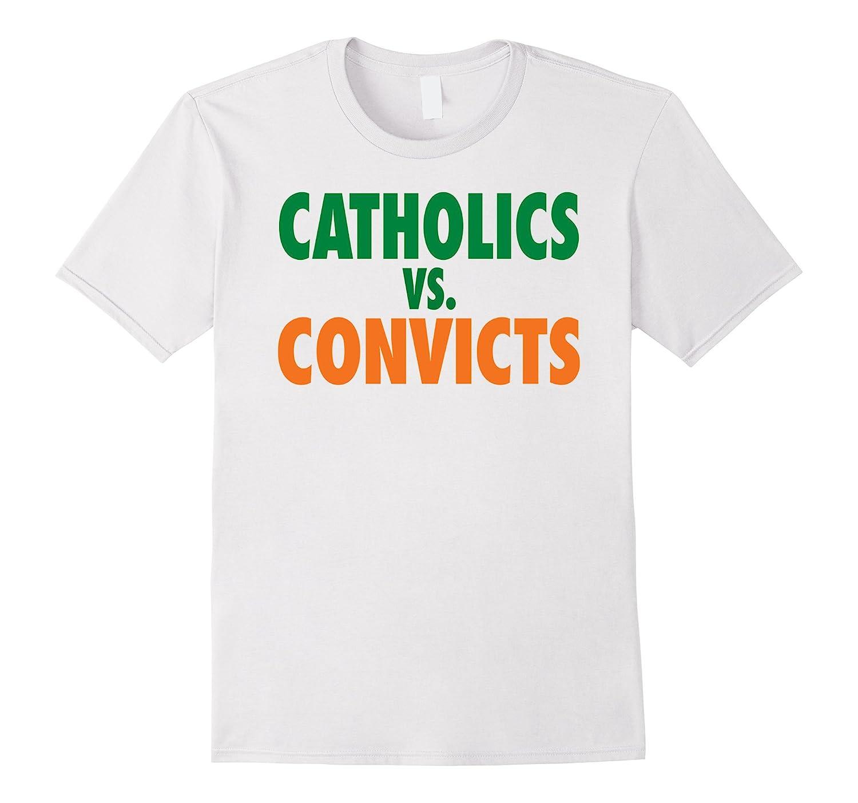 Catholics vs Convicts Shirt - Original Catholics vs Convicts-TD
