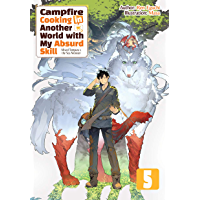Campfire Cooking in Another World with My Absurd Skill: Volume 5 (English Edition)