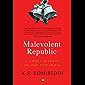 Malevolent Republic: A Short History of the New India