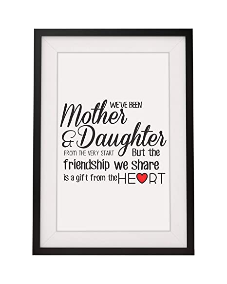 For Mum Mother Daughter Friendship Quote Framed Print With Mount