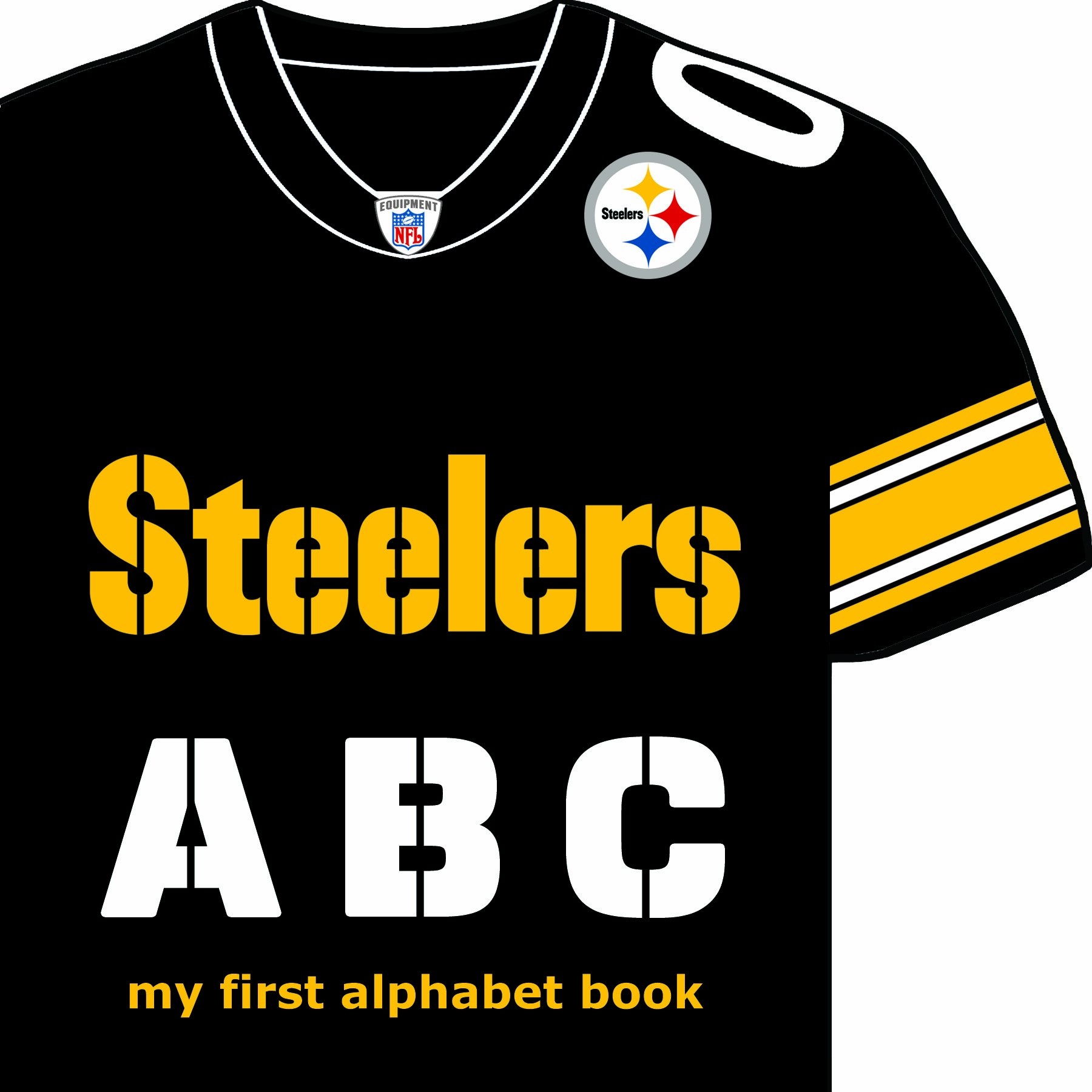 Pittsburgh Steelers ABC: My First Alphabet Book (My First Alphabet Books (Michaelson Entertainment))