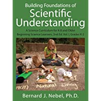 Building Foundations of Scientific Understanding: A Science Curriculum for K-8 and Older Beginning Science Learners, 2nd…