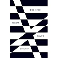 The Rebel: An Essay on Man in Revolt