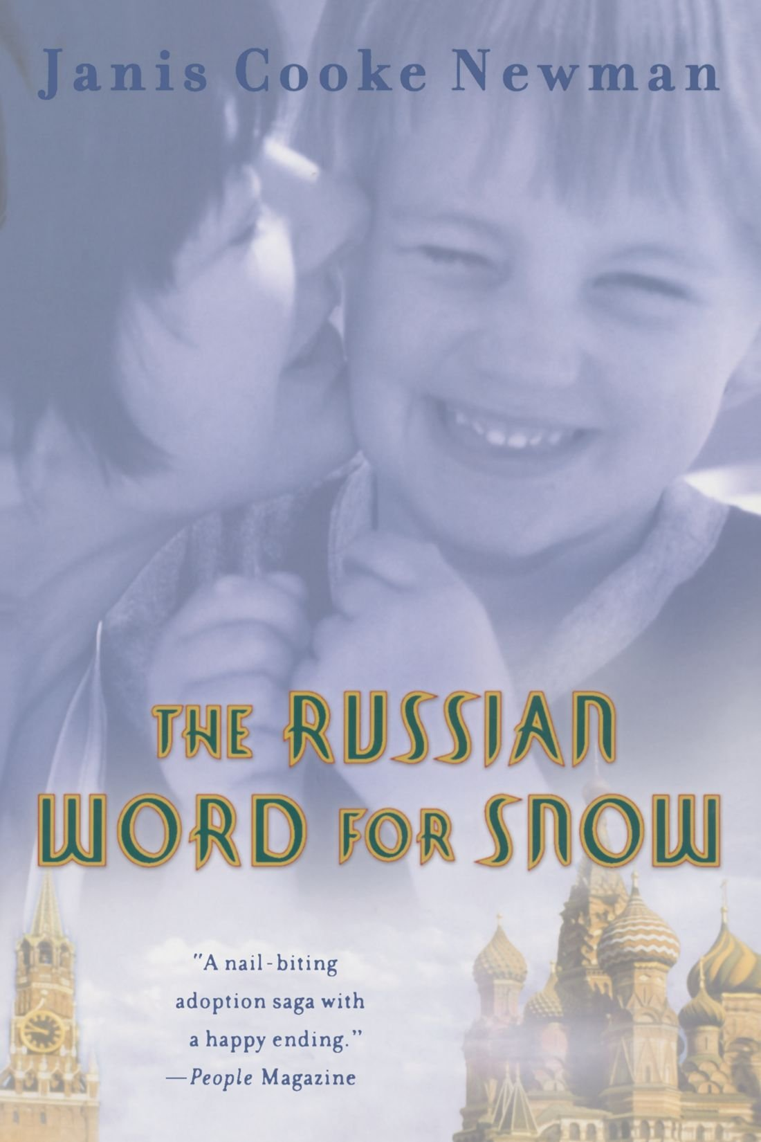 The Russian Word for Snow A True Story of Adoption Janis Cooke
