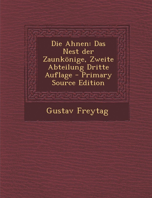 Die Ahnen Das Nest Der Zaunkonige Zweite Abteilung Dritte Auflage