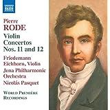 Rode: Violin Concertos Nos. 11 and 12 [Friedemann Eichhorn; Jena Philharmonic Orchestra; Nicolás Pasquet; Nicolás Pasquet] [Naxos: 8573474]